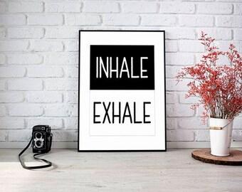 Inhale Exhale Print, Yoga Art, Stress Relief, Zen Decor, Zen Wall Art, Namaste, Palates Poster, Relaxation, Inspirational Quote, Relax Print