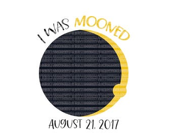 I Was Mooned SVG Files Solar Eclipse 2017 Iron On Decal Silhouette Cameo Commercial Use Clipart Cut Files Printable Template Stencil