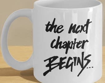 Mug gifts for writers - Hand written type font - 'The Next Chapter Begins' // By Mark Bernard - sketchnkustom!