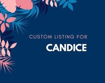 Custom order for Candice.