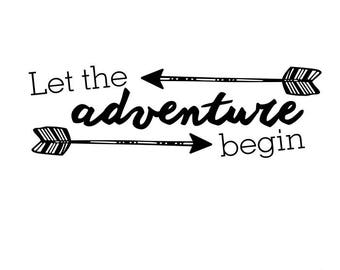 Let the Adventure Begin Svg cut file for Cricut, Silhouette, and Cameo, vinyl transfer cut file, baby Svg, toddler Svg, adventure Svg