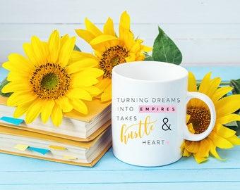 Boss Babe Mug | Turning Dream Into Empires Takes Hustle & Heart | Girl Boss Mug | Entrepreneur | Hustle | Motivation Mug