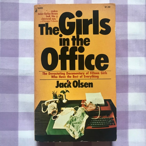 The Girls in the Office, 1973. Pulp novel about the wild lives of career girls.