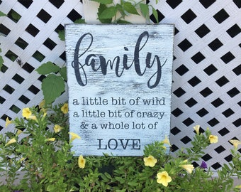 Family wood sign. love. wild and crazy family. Farmhouse sign