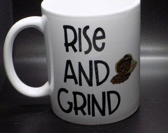 Rise and Grind 11 oz coffee mug
