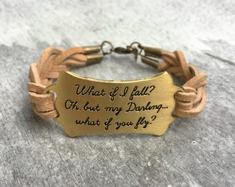 What if I fall. Oh, but my darling... What if you fly? Erin Hanson Brass Clasp Bracelet, Genuine Leather Suede, Dream, Inspire, BohoChic