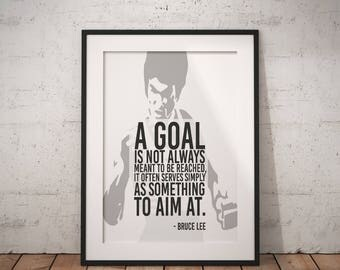 "Bruce Lee quote Poster ""A goal is not always meant to be reached, it often serves simply as something to aim at."" Sizes A4-A0"