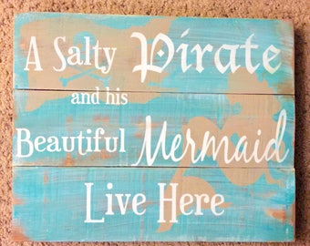 A Salty Pirate and His Beautiful Mermaid Live Here Sign - Beach Decor - Rustic Planks - Personalized on request