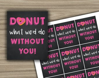 Donut What We'd Do Without You - Thank You Tags - Teacher Appreciation - Printable Tags - Teacher Gift  - INSTANT DOWNLOAD - PRINTABLE - T13