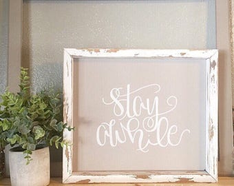 Stay Awhile Entry Sign, Guest Room Sign, Entryway Sign, Stay Awhile Sign, Housewarming Gift, Bed and Breakfast sign, Welcome Sign