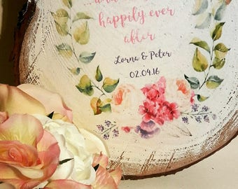 Personalised ...and they lived happily ever after Wedding/ Anniversary log slice