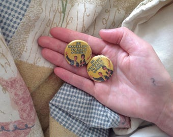 BE excellent TO each other!! badge ~ Bill & Ted ~