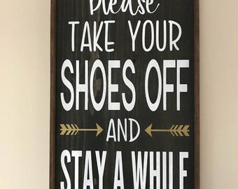 Please Take Off Your Shoes, Wood Sign, Front Door Sign, Welcome Sign, Take Off Your Shoes Sign, Home Decor, Wedding Gift, Handmade Sign