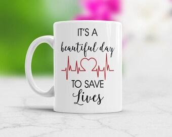 Nurse mug, Nurse Gift, It's A Beautiful Day To Save Lives Mug, Grey's Anatomy mug, Nurse Gift Ideas, Nurse coffee mug, Save Lives Mug
