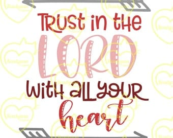 Trust in the Lord with all your heart- Proverbs 3:5- .svg, .dxf, .png- digital file for Cricut, Silhouette, plot cutter