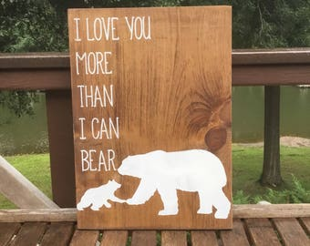 I love you more than I can bear,wood sign saying,Baby boy saying,Nursery Decor,baby girl sign,playroom wall art,childs room sign,new baby