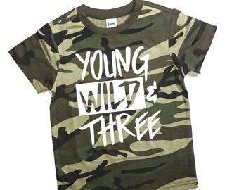 Young, Wild and Three, Camo Shirt, Boys Third Birthday, Boys Birthday Shirt, Three Years Old, Third Birthday, 3rd Birthday Shirt, Boys 3rd