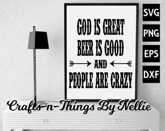 God is Great Beer is Good People are Crazy SVG