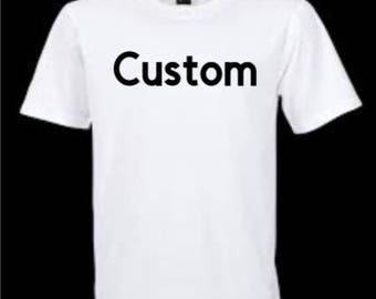 Custom T-Shirt Child, Youth or Adult