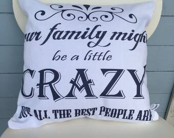 Crazy Family Pillow, Best Family Cushion, Home Decor, Mom/Family Gift Pillow, Christmas gift