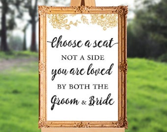 wedding ceremony sign - wedding welcome sign - choose a seat now a side you are loved by both the groom and bride - 16x20 - 18x24 - 24x36