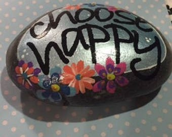 CHOOSE HAPPY -  painted stone - inspirational rock -flowers - affirmations - floral - paperweight - METALLIC