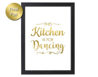 This Kitchen is for Dancing Gold Foil Print, Kitchen Decor, Gift for Her, This Kitchen is for Dancing Print, Poster, Silver Rose Gold Foil