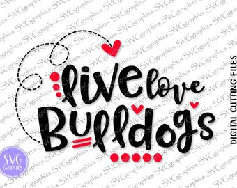 svg,dxf,eps,png digital cutting files-264- Live,love Bulldogs svg, vinyl decal,football sister  svg, bulldogs football svg, football mom svg