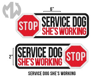 "Service Dog SHE'S WORKING 2"" x 6"" Patch with Stop Sign"