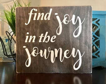 Find Joy in the Journey Wooden Sign, Distressed Sign, Rustic Sign, Positive Quote, Handmade Wooden Sign