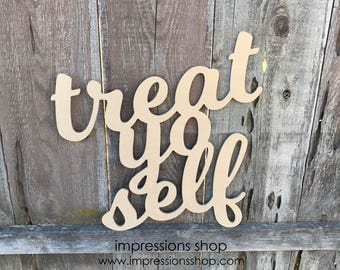 Treat yo self sign