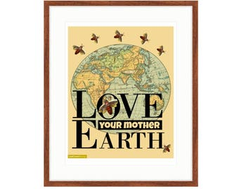 Love Your Mother Earth.  Printed framed digital collage by Liza Cowan. Three sizes and two frame choices available. FREE SHIPPING