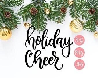 Holiday Cheer SVG, PNG, JPEG // Christmas cut file, holiday cut file, holiday cut file