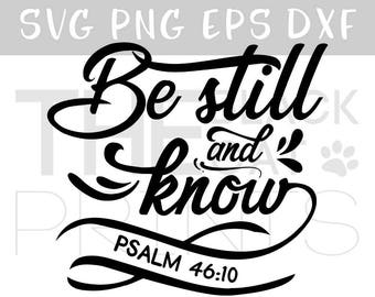 Bible verse svg for cut Be still and know svg file Cricut svg cutting file Cursive svg DIY saying svg Scripture verse svg DXF Psalm 46:10