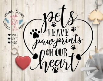 Pet Memorial Cut File in SVG DXF PNG, Pets Leave Paw prints on Our Heart, Pets Memorial Printable, Pets svg, Pet Quotes, Pet Typography