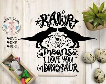 Rawr svg, Dinosaur svg, Rawr means I love you in dinosaur cut file in SVG, DXF, PNG, T-rex svg, valentine's svg, love svg file, dinosaur dxf