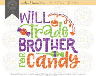 Will trade brother for candy SVG, girl halloween SVG, Halloween svg, eps, dxf, png cutting file, Silhouette, Cricut