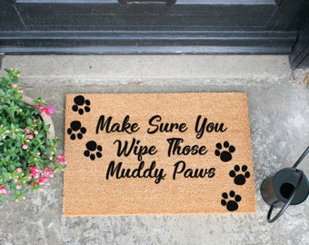 Make Sure You Wipe Those Muddy Paws doormat - Handmade In UK