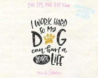 Dog svg files, dog svg files cricut, dog svg cut file, dog svg quote, svg files, svg files cricut, svg files for cricut, svg silhouette