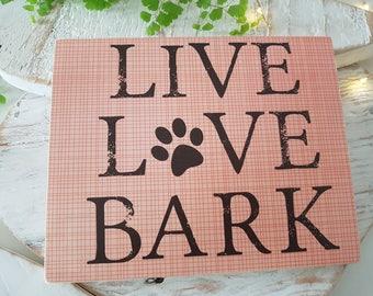 Live Love Bark. Handmade wooden sign. Dog lovers gift. Dog sign. Pet lover.