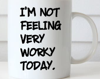 Office Coffee Mug, Funny Coffee Mug, Boss's Day Gift, Boss's Day Mug,  I'm Not Feeling Very Worky Today, Retirement Gift
