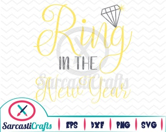 Ring in the New Year - Digital download - svg - eps - png - dxf - Cricut - Cameo - Files for cutting machines