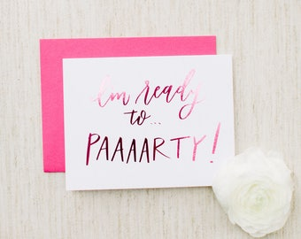 "Bridesmaids Movie Inspired  ""I'm Ready to Paaaarty!"" Foil Calligraphy Card"