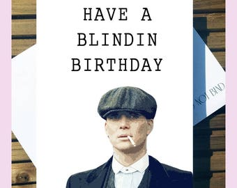 Peaky Blinders 'Have a Blindin' Birthday' Birthday Funny Card A5