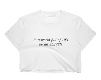 In a World full of ten's be an ELEVEN Stranger Things Women's Crop Top
