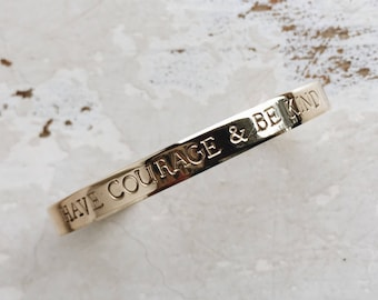 Have Courage & Be Kind Cuff Bracelet