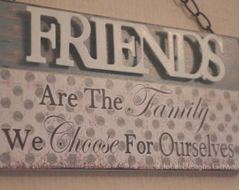 Plaque Friends Plaque Friends Are The family We Choose Ourselves Friendship Birthday Gift Sign SG1919B