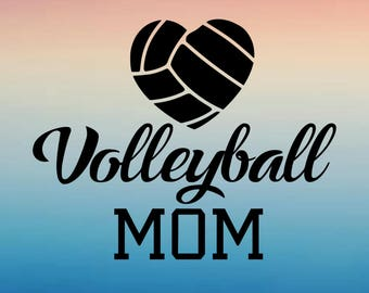 Volleyball Mom SVG - Volleyball Mom Decals - Volleyball SVGs - Sports Svgs  - Silhouette - Cricket - Svg Cuts - T-Shirt Designs - Vinyl