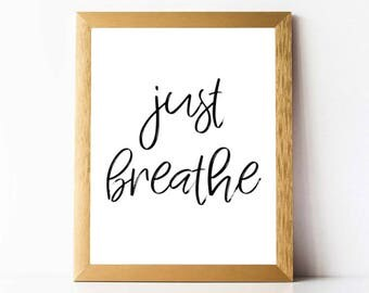 Just Breathe Wall Art PRINTABLE   Just Breathe Print INSTANT DOWNLOAD   Printable Bedroom Wall Art Print Printable Bedroom Quote 11x14 8x10