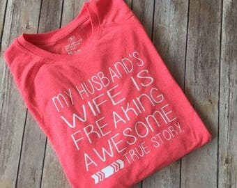 My Husband's Wife Is Awesome, Wife Shirt, Husband Shirt, Funny Tee, Women's Funny Shirt, Funny Shirt for Women, Women's Vneck, Awesome Wife